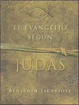 El evangelio según Judas (The Gospel According to Judas, by Benjamin Iscariot)