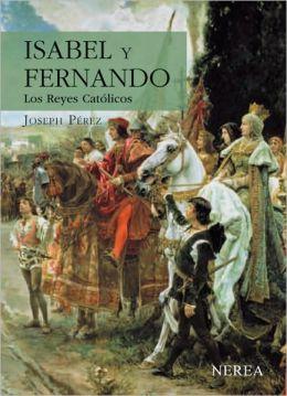 Isabel y Fernando: Los Reyes Catolicos