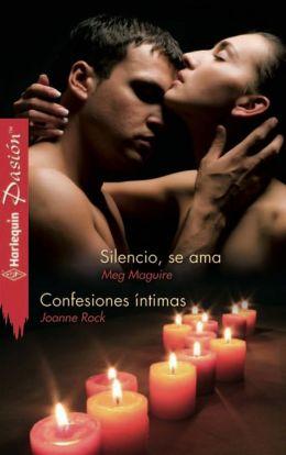 Silencio, se ama/Confesiones íntimas
