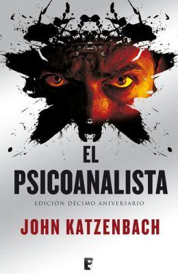 The El psicoanalista. X Aniversario + Epílogo: Edición décimo aniversario