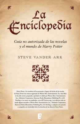 The La enciclopedia: Diccionario Harry Potter