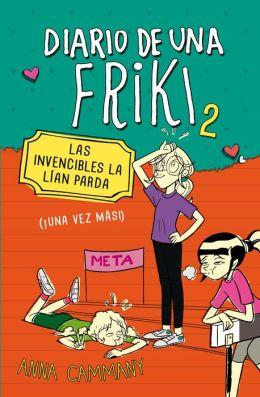 Diario de una friki 2. Las invencibles la lían parda