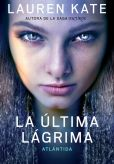 Book Cover Image. Title: Atl�ntida (La �ltima l�grima 2), Author: Lauren Kate