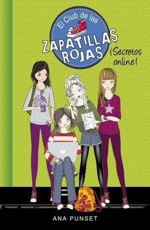Secretos Online! (El Club de las Zapatillas Rojas 7)