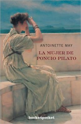 La Mujer de Poncio Pilato (Books4pocket Narrativa Series)