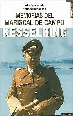 Memorias del Mariscal de Campo Kesselring