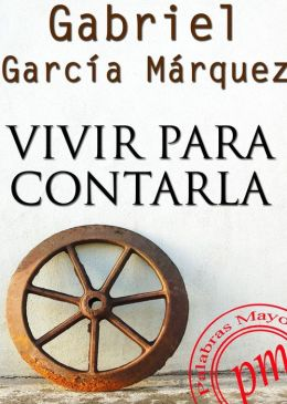 Vivir para contarla (Living to Tell the Tale)