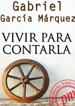 Vivir para contarla (Living to Tell the Tale)