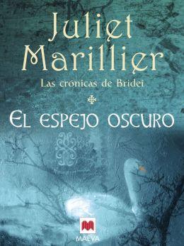 El Espejo Oscuro: La primera entrega de Las crónicas de Bridei, una fascinante saga ambientada en el mundo mágico y ancestral de los pictos.