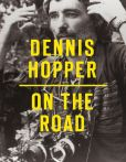 Book Cover Image. Title: Dennis Hopper:  On the Road, Author: Dennis Hopper