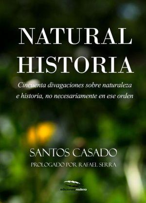 Natural historia: Cincuenta divagaciones sobre naturaleza e historia, no necesariamente en ese orden