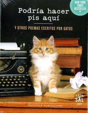 Podria Hacer Pis Aqui Y Otros Poemas Escritos Por Gatos