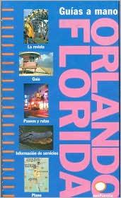 Orlando Florida - Guias a Mano (Orlando FLorida - Spiral Guide)