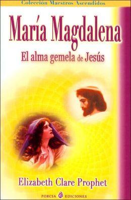Maria magdalena: El alma gemela de Jesus