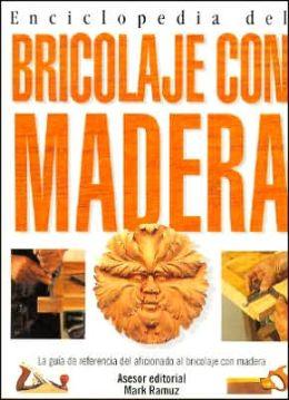 Enciclopedia Del Bricolaje Con Madera