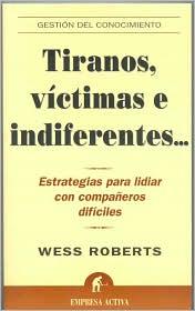 Tiranos, Victimas e Indiferentes