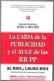 La Caida de la Publicidad y el Auge de las RR PP (The Fall of Advertising and the Rise of PR)