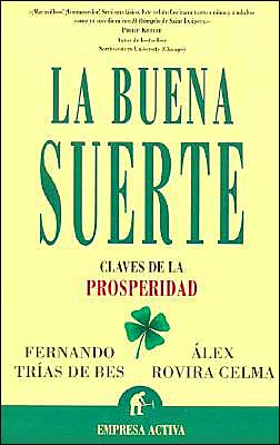 La buena suerte: Claves de la prosperidad (Good Luck: Keys to Prosperity)