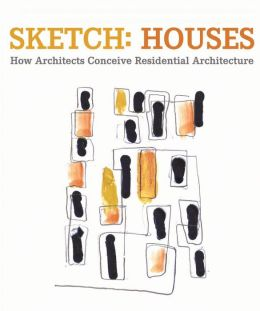 Sketch Houses: How Architects Conceive Residential Buildings