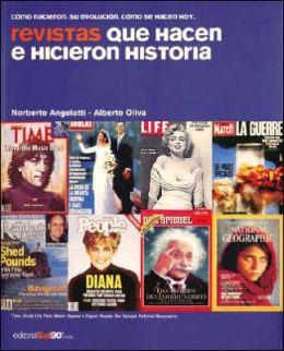 Revistas que hacen e hicieron historia: Como nacieron, su evolucion, como se hacen hoy