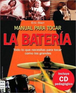 Manual Para Tocar La Bateria/ Manual on How to Play the Drums