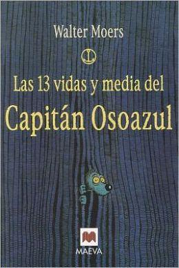 Las 13 Vidas Y Media del Capitan Osoazul