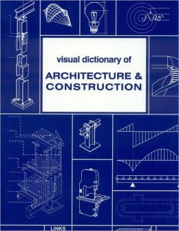 visual dictionary of architure and construction