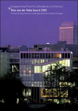 Mies van der Rohe Award: European Union Prize for Contemporary Architecture 2005