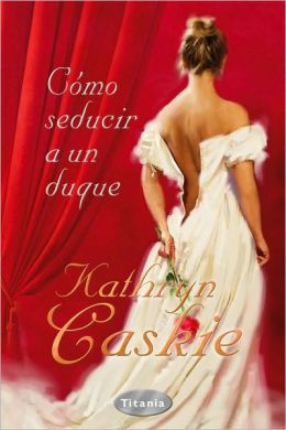 Como seducir a un duque (How to Seduce a Duke)