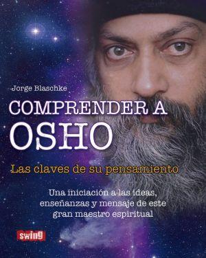 Comprender a Osho: Las claves de su pensamiento