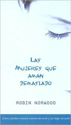 Mujeres que aman demasiado (Women Who Love Too Much)