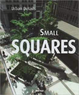Small Squares. Mini Plazas.