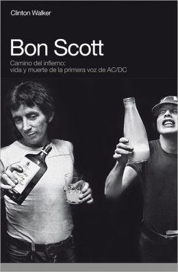 Bon Scott: Camino del infierno: Vida y muerte de la primera voz de AC/DC