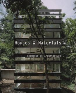 Houses and Materials: Elements on Architecture