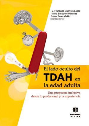 El lado oculto del TDAH en la edad adulta: Una propuesta inclusiva desde lo profesional y la experiencia