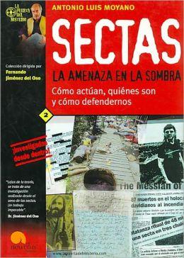 Sectas, La Amenaza En La Sombra