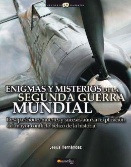 Enigmas y misterios de la Segunda Guerra Mundial