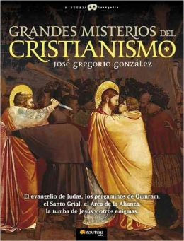 Grandes Misterios Del Cristianismo (Great Mysteries of Christianity)