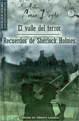 El valle del terror y Recuerdos de Sherlock Holmes / The Valley of Fear and His Last Bow