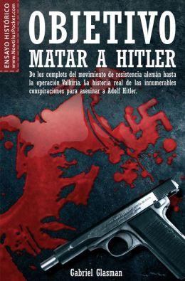 Objetivo matar a Hitler