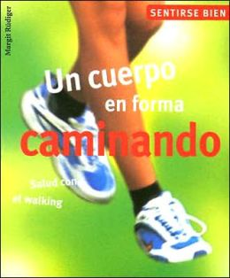 Un cuerpo en forma caminando: Salud con el walking