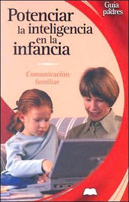 Potenciar la inteligencia en la infancia: Comunicacion familiar