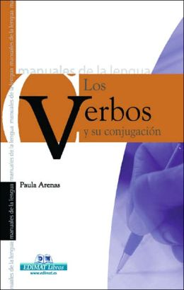 Los verbos y su conjugacion