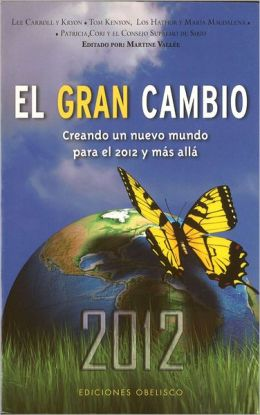 Gran cambio de 2012 (The Great Shift: Co-Creating a New World for 2012 and Beyond)