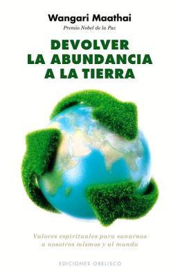Devolver la abundancia a la Tierra