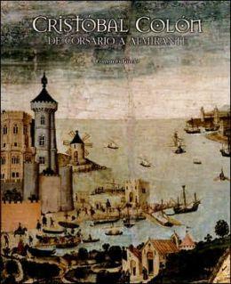 Cristobal Colon: De Corsario a Almirante