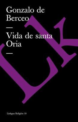 Vida de Sancta Oria / Sancta Oria Life
