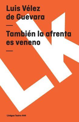 Tambien La Afrenta Es Veneno/ Offense is also Poison