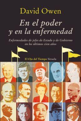 En el poder y en la enfermedad: Enfermedades de jefes de Estado y de Gobierno en los últimos cien años