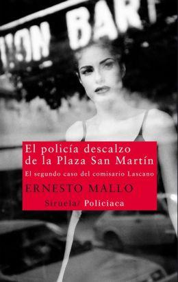 El policía descalzo de la Plaza San Martín: El segundo caso del comisario Lascano